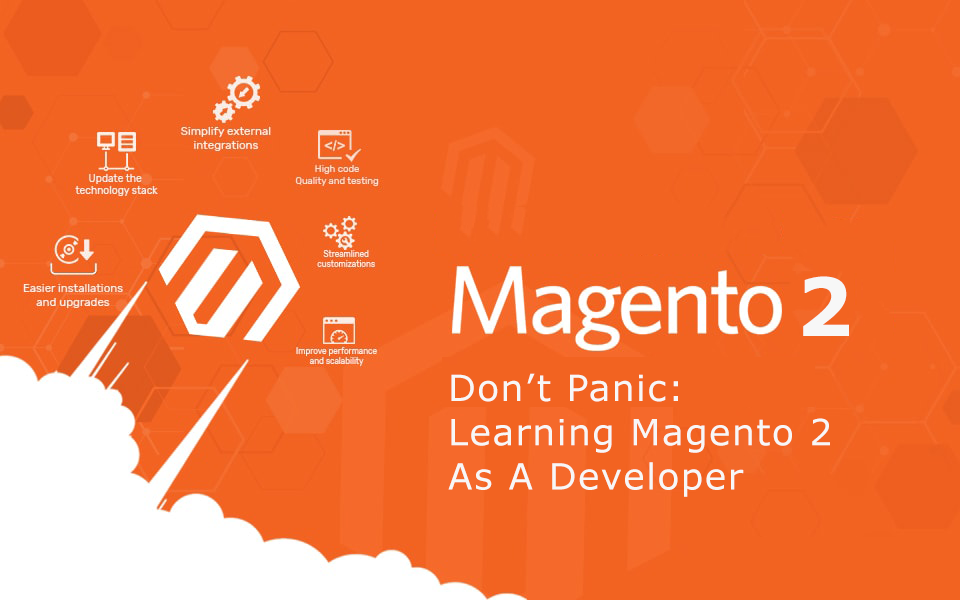 Don't Panic: Learning Magento 2 As A Developer